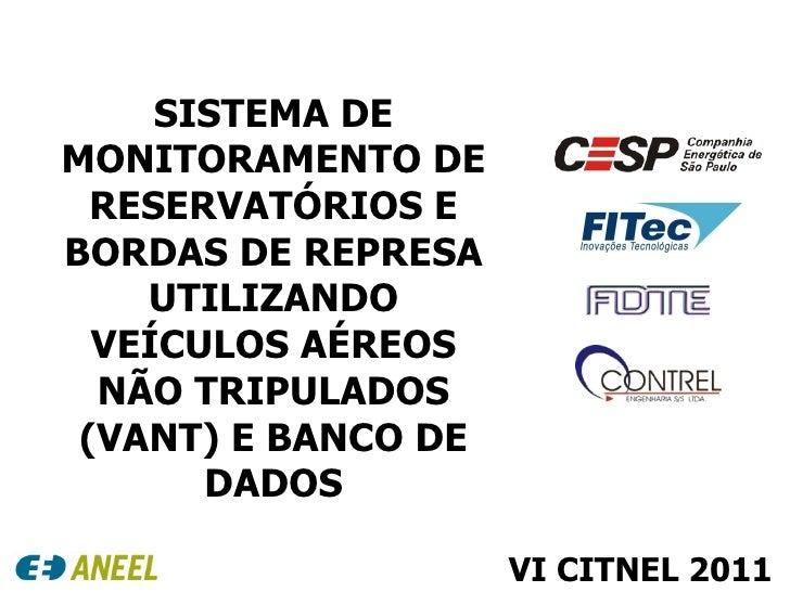 SISTEMA DE MONITORAMENTO DE RESERVATÓRIOS E BORDAS DE REPRESA UTILIZANDO VEÍCULOS AÉREOS NÃO TRIPULADOS (VANT) E BANCO DE ...