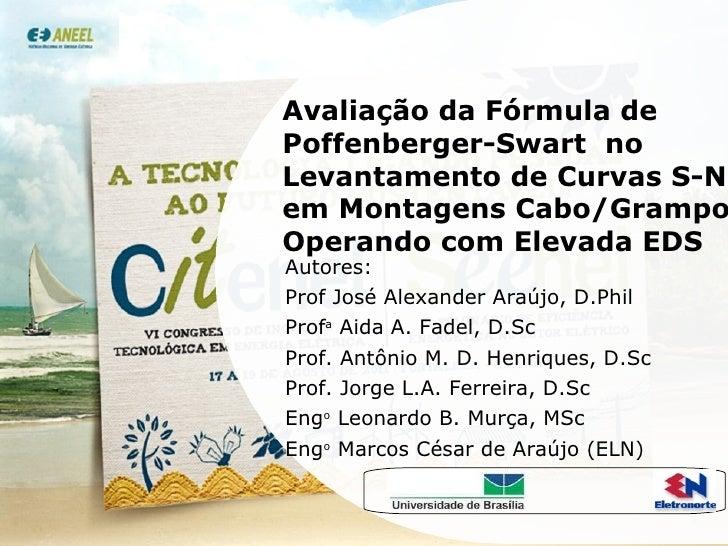 Avaliação da Fórmula de Poffenberger-Swart  no Levantamento de Curvas S-N em Montagens Cabo/Grampo Operando com Elevada ED...