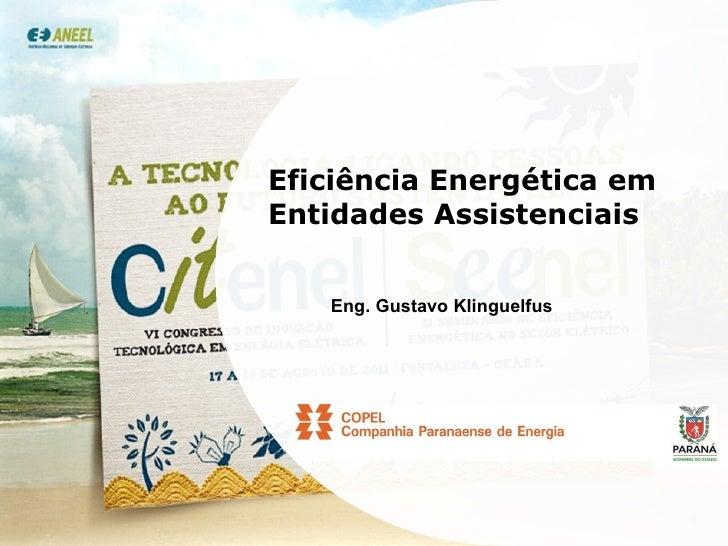 Eficiência Energética em Entidades Assistenciais Eng. Gustavo Klinguelfus