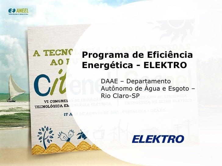 Programa de Eficiência Energética - ELEKTRO DAAE – Departamento Autônomo de Água e Esgoto – Rio Claro-SP