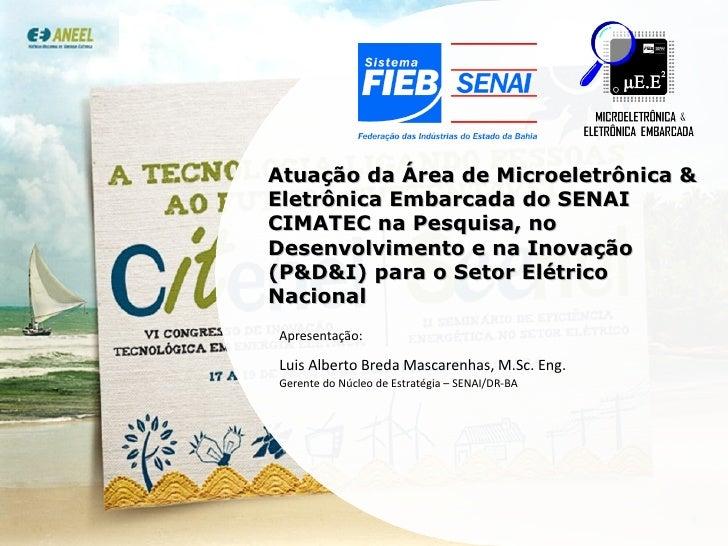 Atuação da Área de Microeletrônica & Eletrônica Embarcada do SENAI CIMATEC na Pesquisa, no Desenvolvimento e na Inovação (...