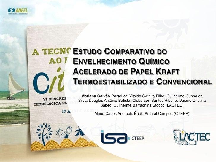 Estudo Comparativo do Envelhecimento Químico Acelerado de Papel Kraft Termoestabilizado e Convencional<br />Mariana Gaivão...