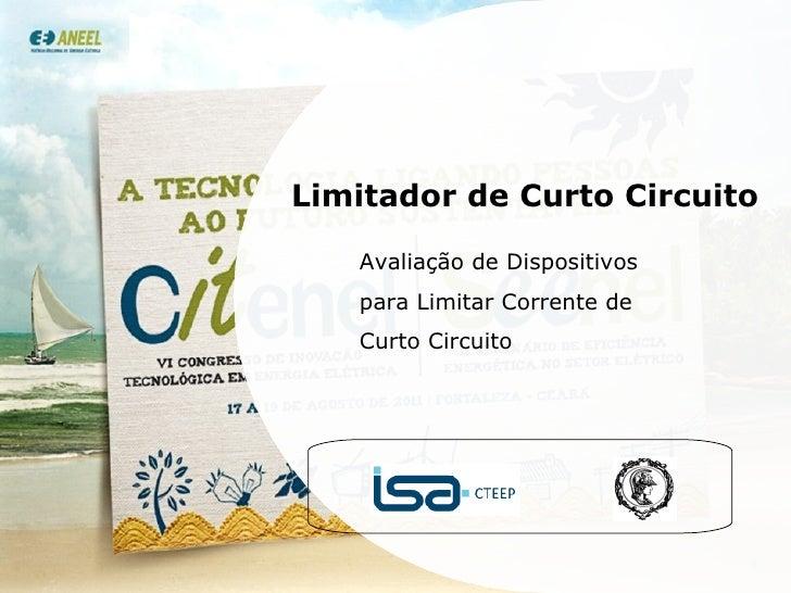 Limitador de Curto Circuito Avaliação de Dispositivos para Limitar Corrente de Curto Circuito