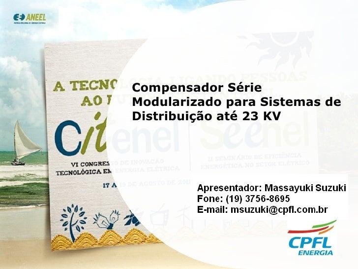 Compensador Série Modularizado para Sistemas de Distribuição até 23 KV