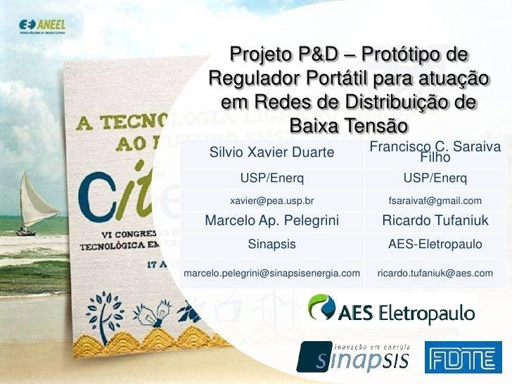 Projeto P&D – Protótipo de Regulador Portátil para atuação em Redes de Distribuição de Baixa Tensão<br />1<br />