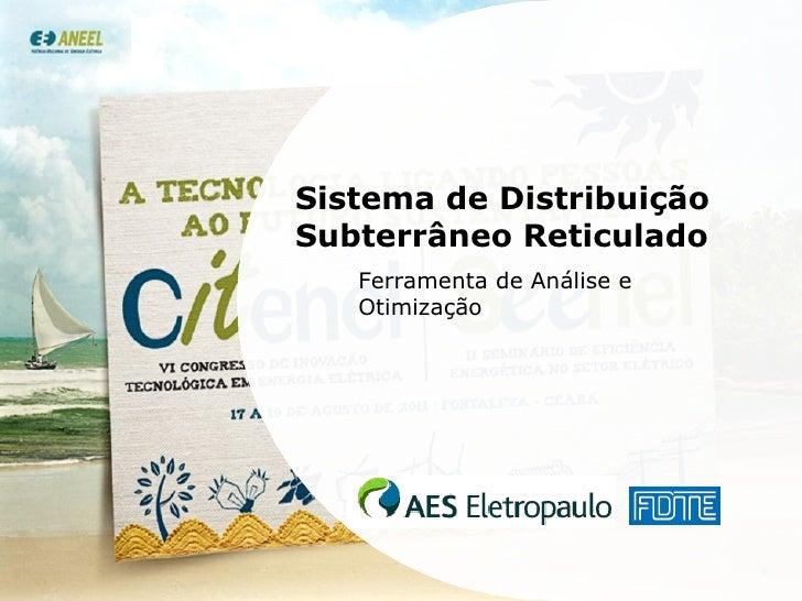 Sistema de Distribuição Subterrâneo Reticulado   Ferramenta de Análise e Otimização