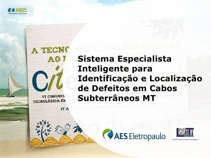 Sistema Especialista Inteligente para Identificação e Localização de Defeitos em Cabos Subterrâneos MT