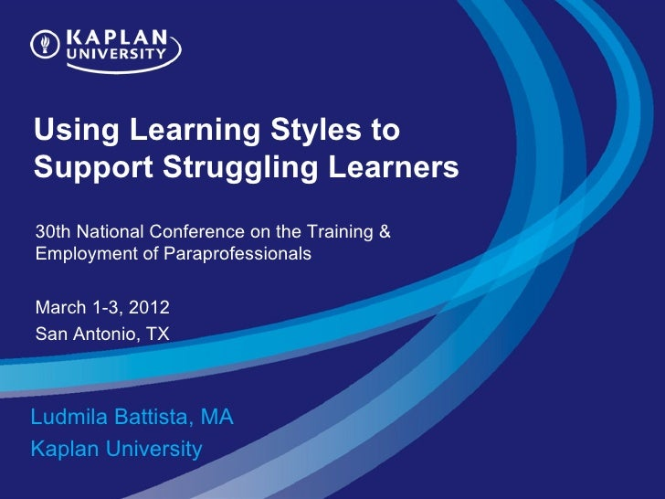 Using Learning Styles toSupport Struggling Learners30th National Conference on the Training &Employment of Paraprofessiona...