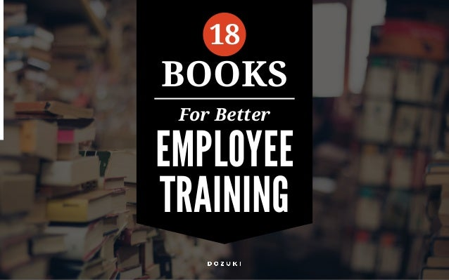 For Better EMPLOYEE TRAINING 18 BOOKS
