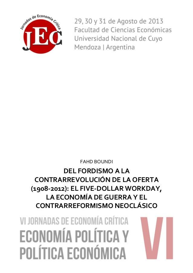 1 FAHD BOUNDI DEL FORDISMO A LA CONTRARREVOLUCIÓN DE LA OFERTA (1908-2012): EL FIVE-DOLLAR WORKDAY, LA ECONOMÍA DE GUERRA ...