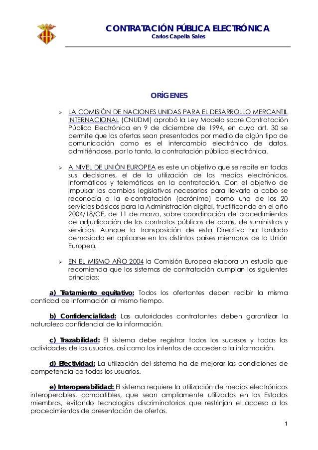 CONTRATACIÓN PÚBLICA ELECTRÓNICA Carlos Capella Sales 1 ORÍGENES LA COMISIÓN DE NACIONES UNIDAS PARA EL DESARROLLO MERCANT...