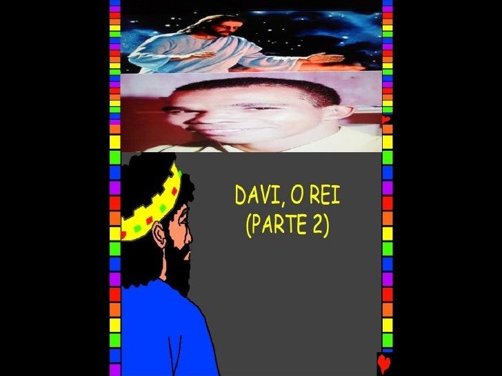 DAVI, O REI – PARTE II