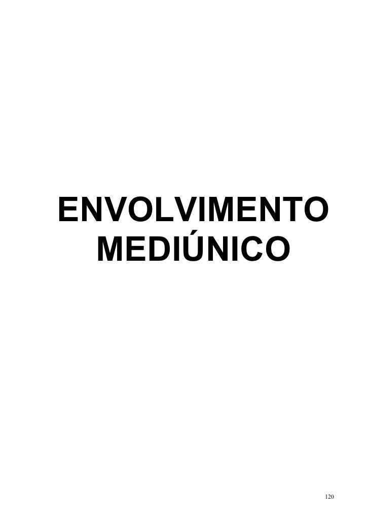 ENVOLVIMENTO  MEDIÚNICO           120