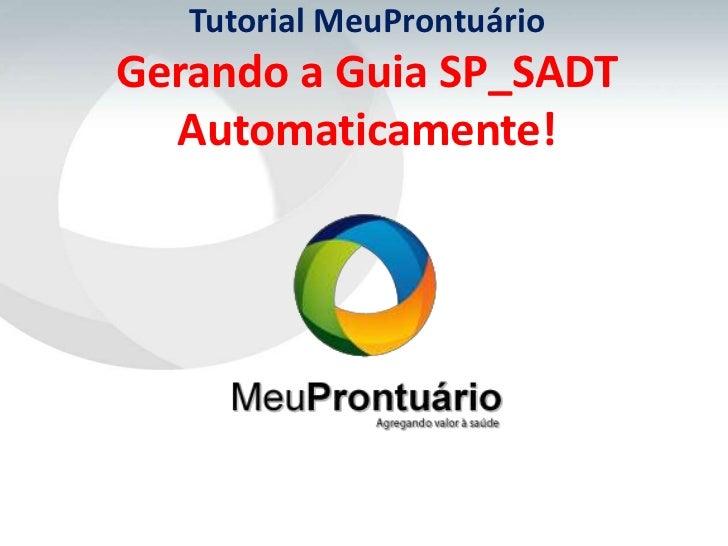 Tutorial MeuProntuárioGerando a Guia SP_SADT  Automaticamente!