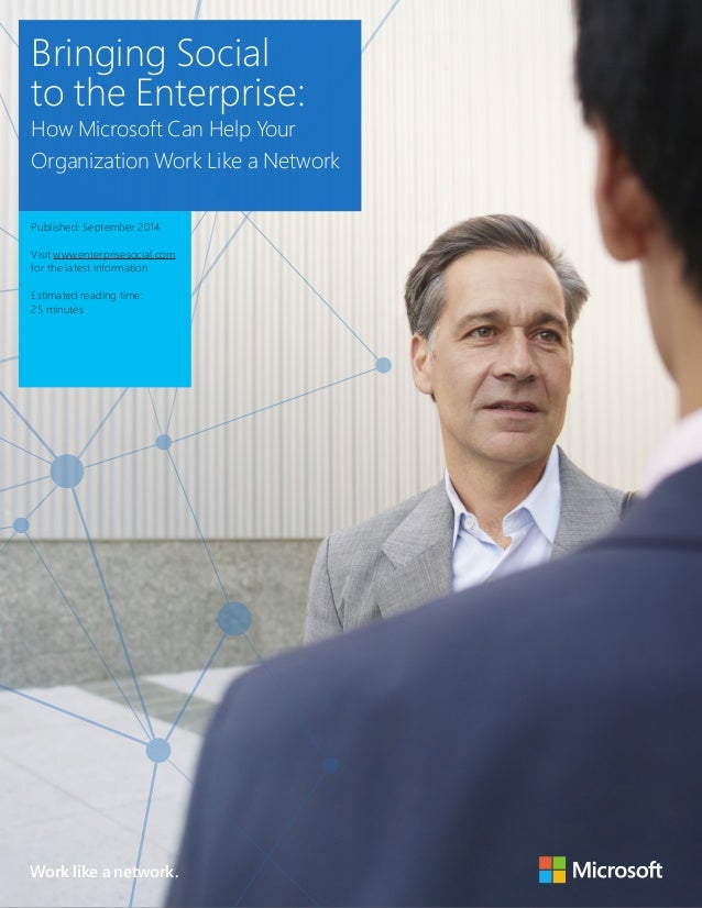 Bringing Social to the Enterprise:  How Microsoft Can Help Your Organization Work Like a Network  1  Bringing Social  to t...