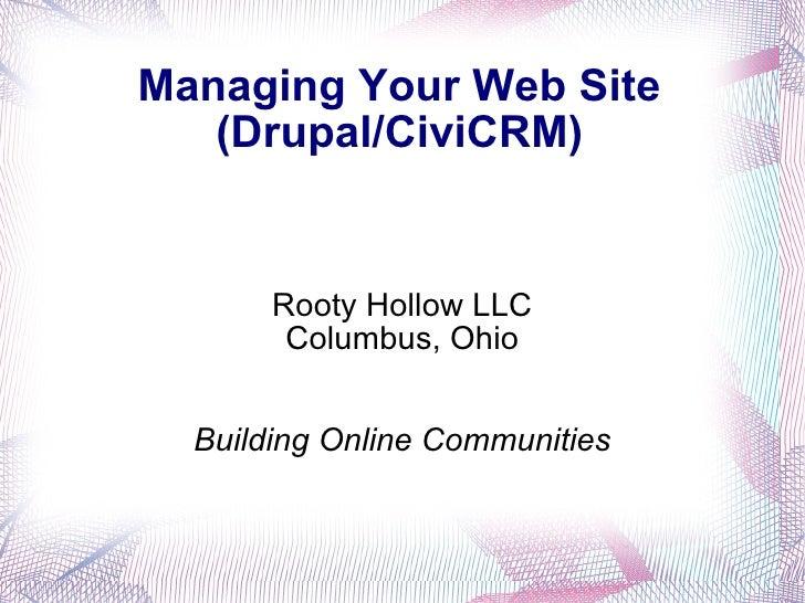 Managing Your Web Site (Drupal/CiviCRM) Rooty Hollow LLC Columbus, Ohio Building Online Communities