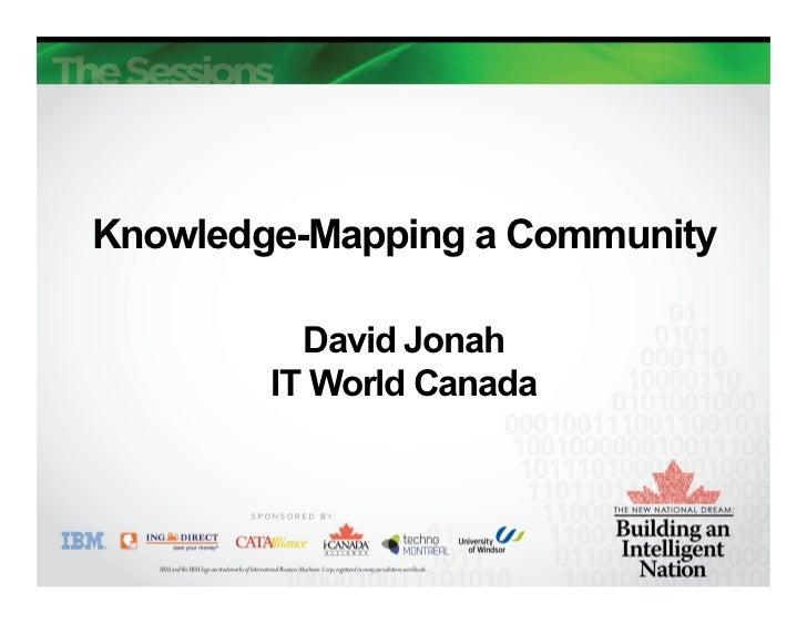 Knowledge-Mapping a Community          David Jonah        IT World Canada