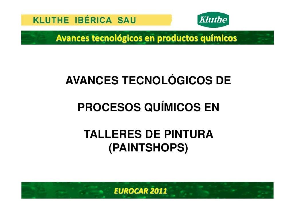 Avancestecnológicosenproductosquímicos  AVANCES TECNOLÓGICOS DE    PROCESOS QUÍMICOS EN      TALLERES DE PINTURA      ...