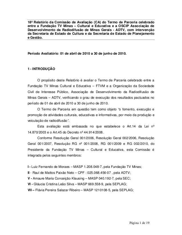 18º Relatório da Comissão de Avaliação (CA) do Termo de Parceria celebrado  entre a Fundação TV Minas – Cultural e Educati...