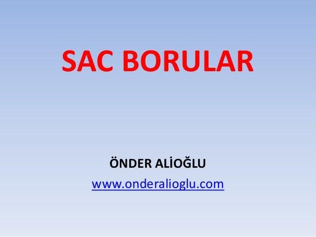 SAC BORULAR ÖNDER ALİOĞLU www.onderalioglu.com