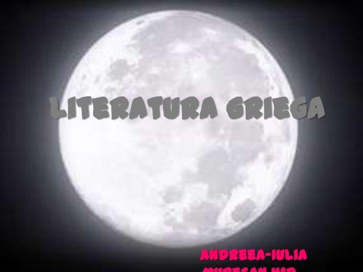 Literatura griega         Andreea-Iulia