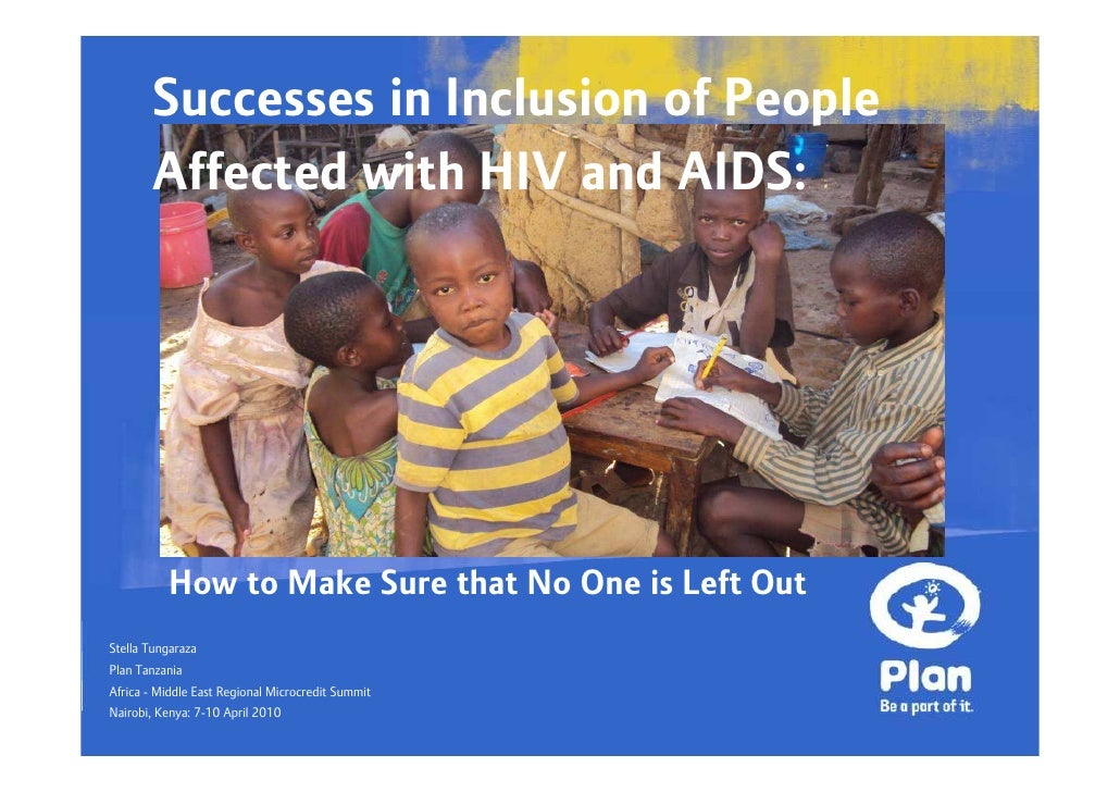 Successes in Inclusion of People        Affected with HIV and AIDS:               How to Make Sure that No One is Left Out...
