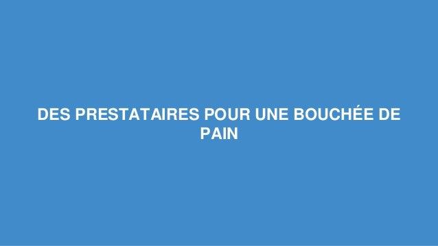 DES PRESTATAIRES POUR UNE BOUCHÉE DE  PAIN
