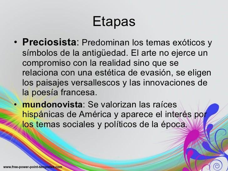 Etapas <ul><li>Preciosista :  Predominan los temas exóticos y símbolos de la antigüedad. El arte no ejerce un compromiso c...