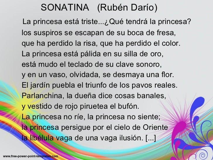 SONATINA  (Rubén Darío) <ul><li>    La princesa está triste...¿Qué tendrá la princesa? </li></ul><ul><li> los suspi...