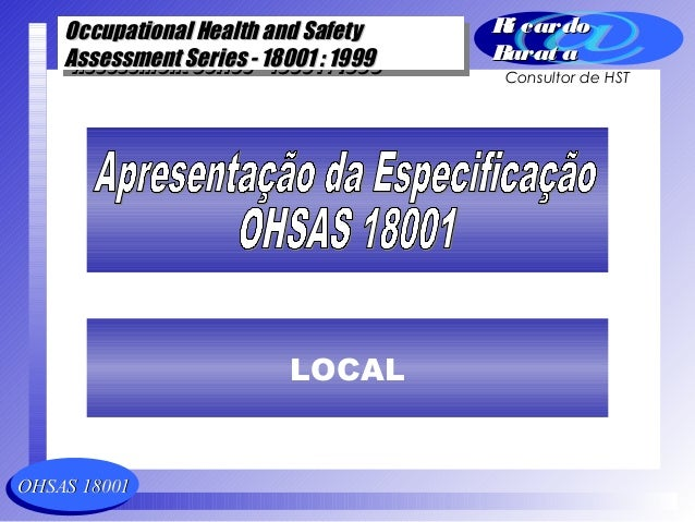 OHSAS 18001OHSAS 18001 Occupational Health and SafetyOccupational Health and Safety Assessment Series - 18001 : 1999Assess...