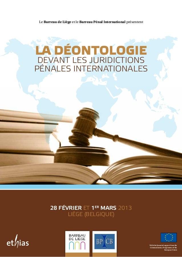 Le Barreau de Liège et le Barreau Pénal International présententLa déontologie devant les juridictionspénales internationa...