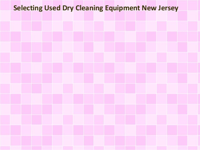 Selecting Used Dry Cleaning Equipment New Jersey
