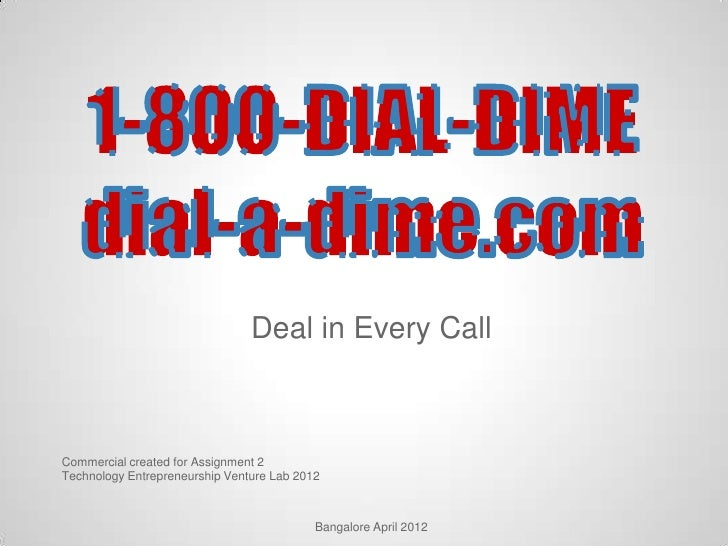 Deal in Every CallCommercial created for Assignment 2Technology Entrepreneurship Venture Lab 2012                         ...