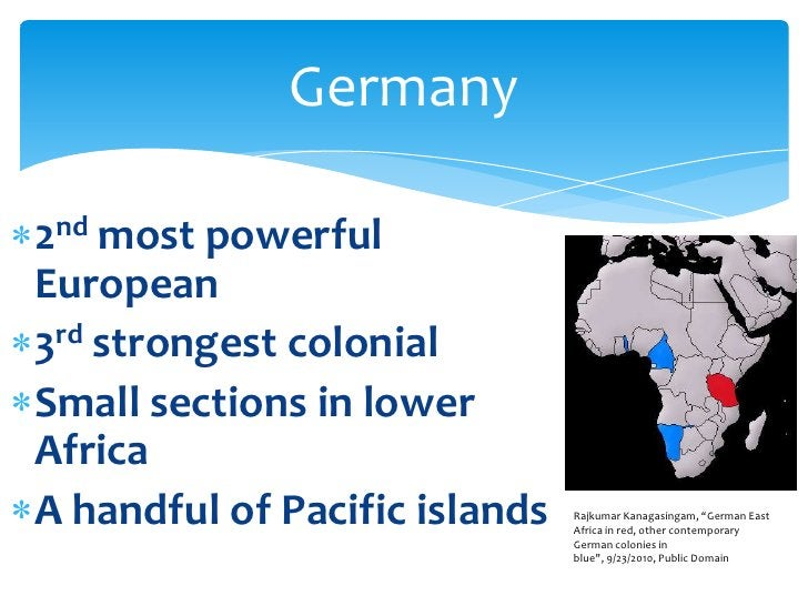 2nd most powerful European<br />3rd strongest colonial<br />Small sections in lower Africa<br />A handful of Pacific islan...