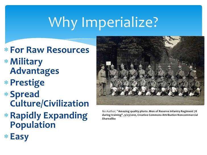 For Raw Resources<br />Military Advantages<br />Prestige<br />Spread Culture/Civilization<br />Rapidly Expanding Populatio...
