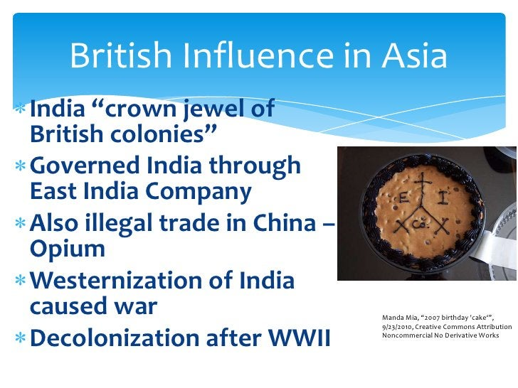 """India """"crown jewel of British colonies""""<br />Governed India through East India Company<br />Also illegal trade in China – ..."""