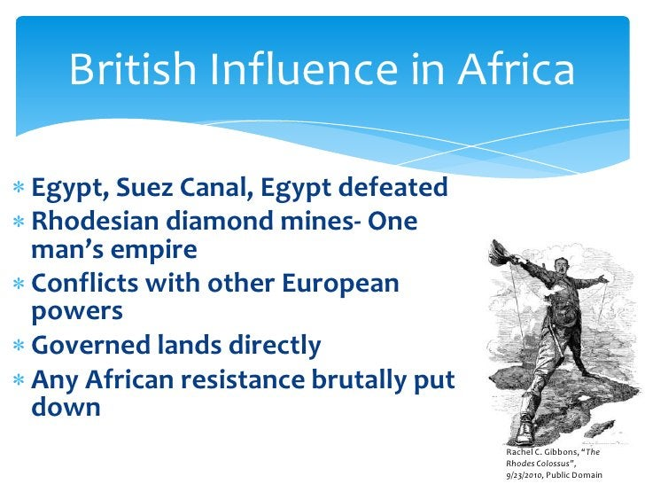 Egypt, Suez Canal, Egypt defeated<br />Rhodesian diamond mines- One man's empire<br />Conflicts with other European powers...