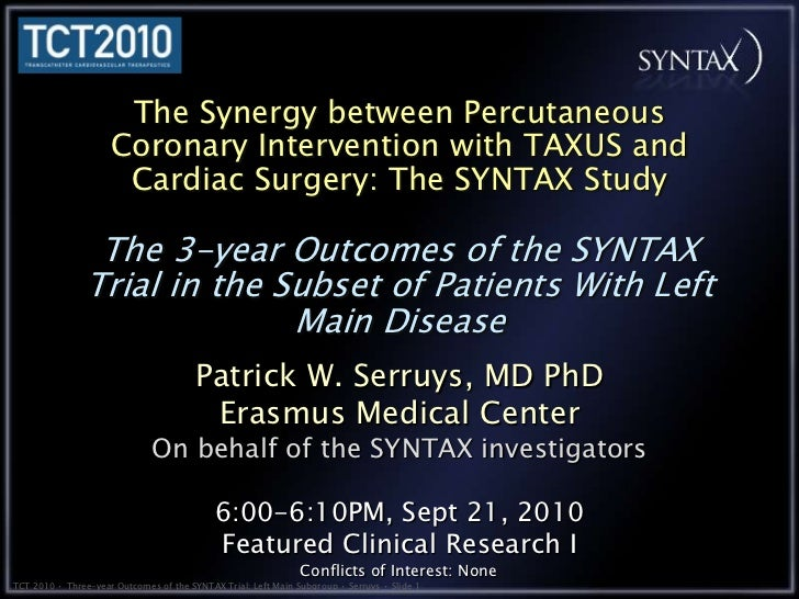 The Synergy between Percutaneous Coronary Intervention with TAXUS and Cardiac Surgery: The SYNTAX StudyThe 3-year Outcomes...