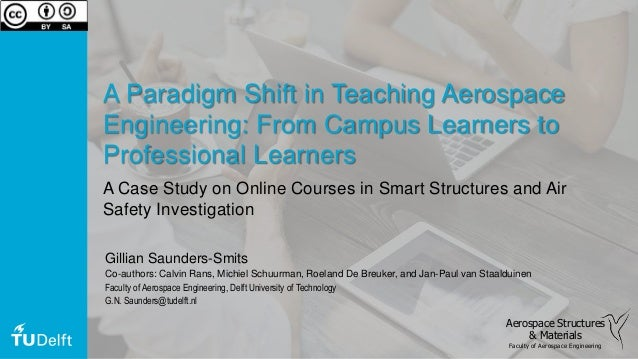 A Paradigm Shift in Teaching Aerospace Engineering: From Campus Learners to Professional Learners A Case Study on Online C...