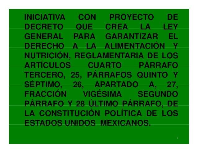 INICIATIVA CON PROYECTO DEDECRETO QUE CREA LA LEYDECRETO QUE CREA LA LEYGENERAL PARA GARANTIZAR ELDERECHO A LA ALIMENTACIÓ...