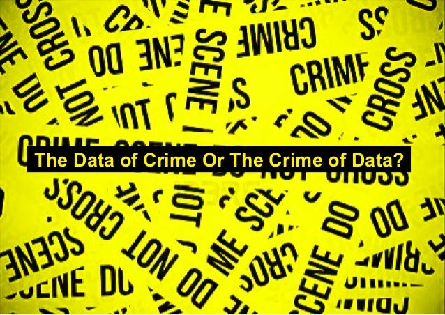 The Data of Crime Or The Crime of Data?