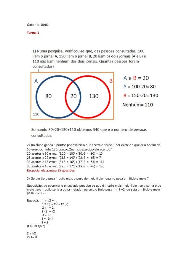 Gabarito 18/01 Turma 1  2)Um aluno ganha 5 pontos por exercício que acerta e perde 3 por exercício que erra.Ao fim de 50 e...