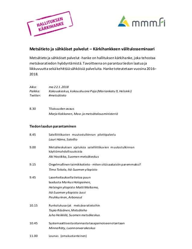 Metsätietojasähköisetpalvelut–Kärkihankkeenvälitulosseminaari  Metsätietojasähköisetpalvelut‐hanke...