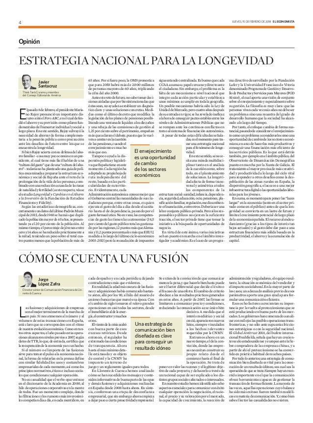JUEVES, 15 DE FEBRERO DE 2018 EL ECONOMISTA4 Opinión E lpasado8defebrero,elpresidenteMaria- no Rajoy pronunció un importan...