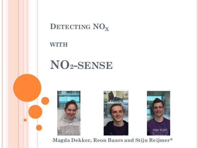 DETECTING NOX WITH NO2-SENSE •Magda Dekker, Reon Baars and Stijn Reijmer*
