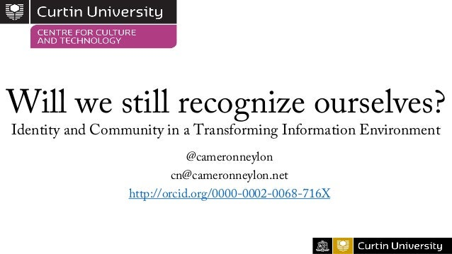 Will we still recognize ourselves? Identity and Community in a Transforming Information Environment @cameronneylon cn@came...
