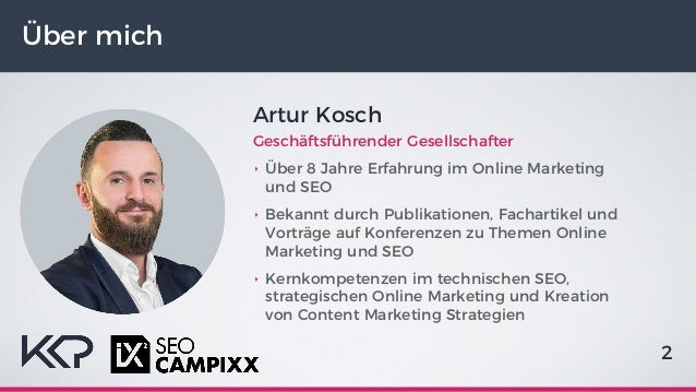 JavaScript SEO - Crawling, Indexierung und Auditing von JavaScript-Websites - SEO Campixx 2018 - Artur Kosch Slide 2