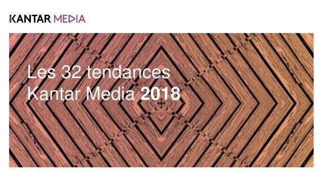 Les 32 tendances Kantar Media 2018