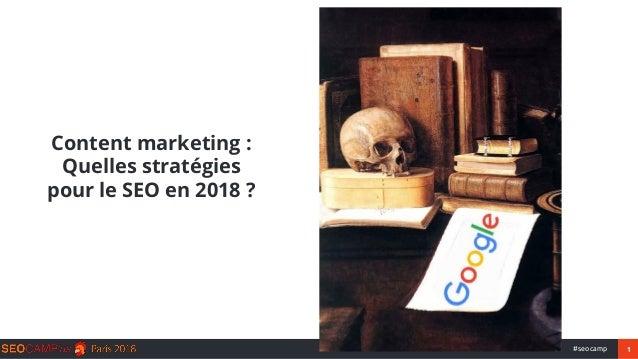 1#seocamp Content marketing : Quelles stratégies pour le SEO en 2018 ?