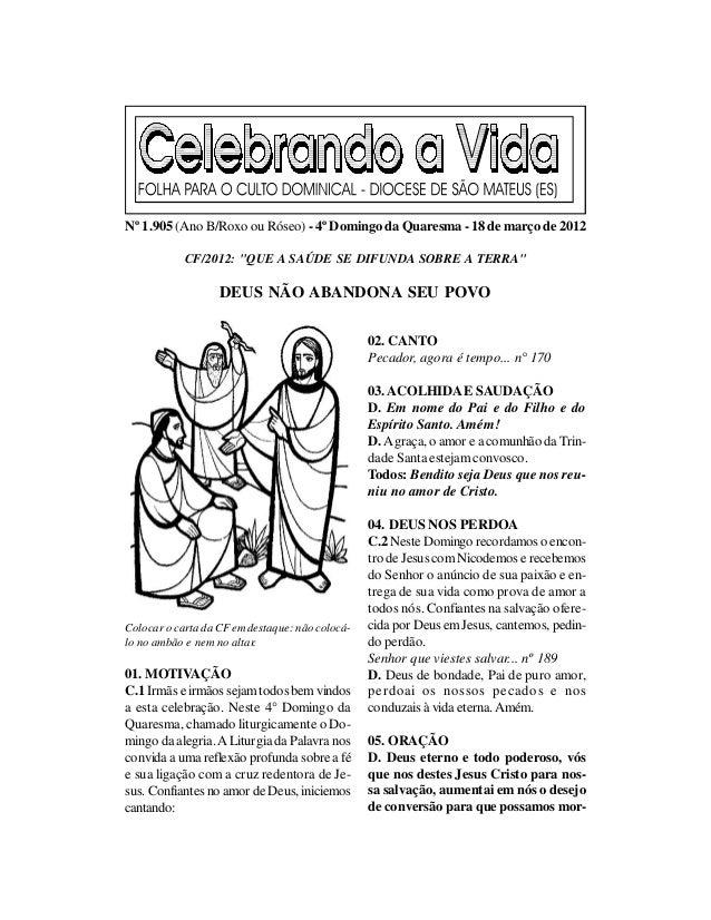 """Nº 1.905 (Ano B/Roxo ou Róseo) - 4º Domingo da Quaresma - 18 de março de 2012            CF/2012: """"QUE A SAÚDE SE DIFUNDA ..."""